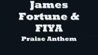 James Fortune & FIYA - Praise Anthem
