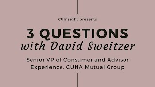 3 questions with CUNA Mutual Group's David Sweitzer