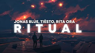 Jonas Blue & Tiësto   Ritual (Lyrics) Ft. Rita Ora
