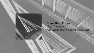 Rome Hero Foxes   Bad Thoughts (Audio)