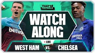 WEST HAM vs CHELSEA With Mark Goldbridge LIVE