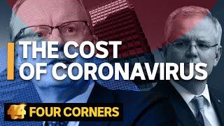 The Cost of Coronavirus | Four Corners