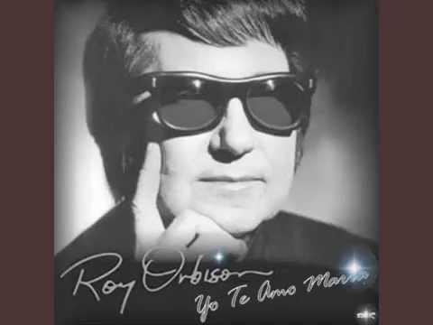 Roy Orbison - Yo Te Amo Maria