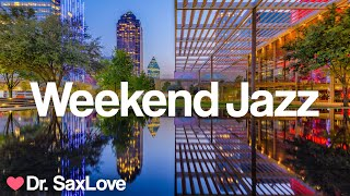 Weekend Jazz ❤️ Smooth Jazz Music for Having an Awesome Weekend!