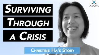Surviving Through a Crisis: Christine Ha
