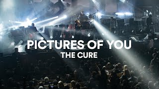 """The Cure - """"Pictures Of You"""" 