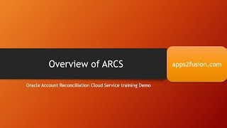 Overview of Oracle Account Reconciliation Cloud Service (ARCS)