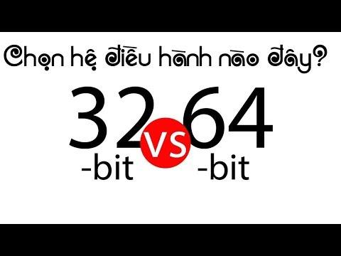 Chu Đặng Phú CHỌN HỆ ĐIỀU HÀNH 32BIT HAY 64BIT ĐỂ CÀI LÊN MÁY TÍNH?