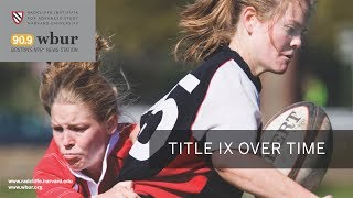 Title IX over Time || Radcliffe Institute