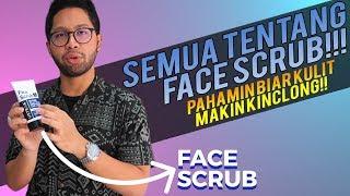 Semua Soal Face Scrub Yang Bikin Kulit Wajah Cerah!!