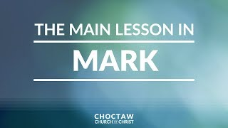 The Main Lesson in Mark