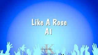 Like A Rose   A1 (Karaoke Version)