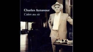 Charles Aznavour - La terre meurt (Colore Ma Vie)