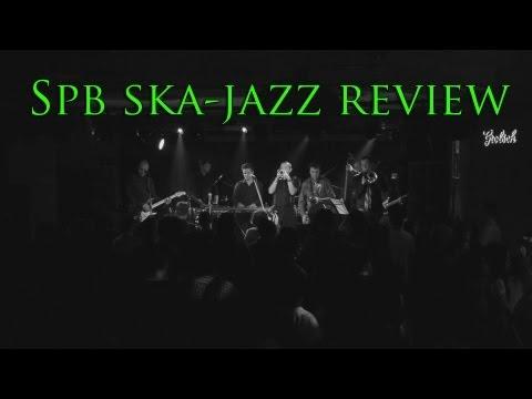 Spb ska-jazz review (Live at DA:DA Club)