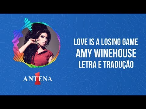 Placeholder - loading - Vídeo Amy Winehouse - Love Is a Losing Game (Letra e Tradução)
