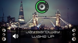 Jay Hardway - Wake Up (Bass Boosted)
