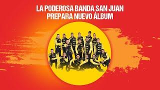 La Poderosa Banda San Juan nos cuentan sobre su próximo álbum