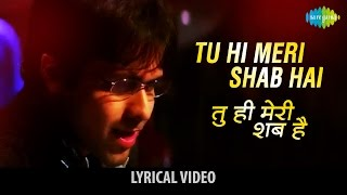 Tu hi Meri Shab hai with lyrics | तू ही मेरी   - YouTube
