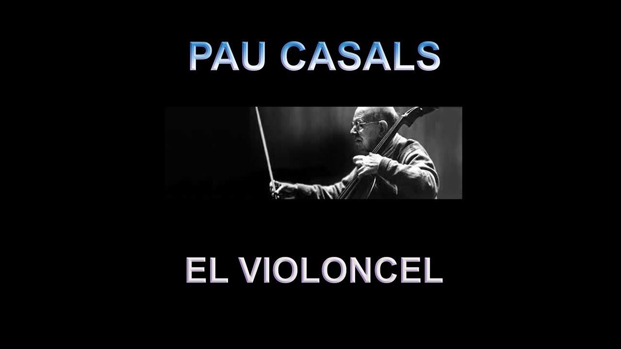 Pau Casals i el Violoncel