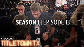 Titletown, TX, Season 1 Episode 13: The Last Dance
