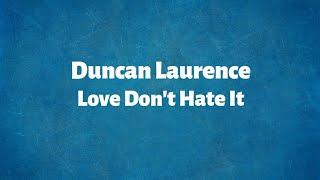 Duncan Laurence   Love Don't Hate It   Lyrics