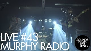 Sounds From The Corner : Live #43 Murphy Radio