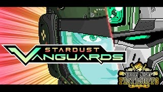 Friday Night Fisticuffs - Stardust Vanguards