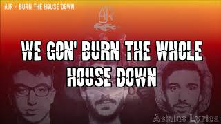 AJR - Burn the House Down [LYRICS VIDEO]