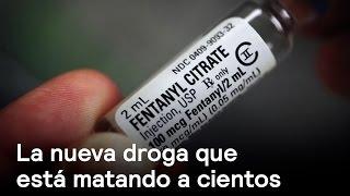 La Nueva Droga Letal Fentanilo En Punto Con Denise Maerker