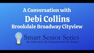 A Conversation with Debi Collins of Brookdale Broadway Cityview