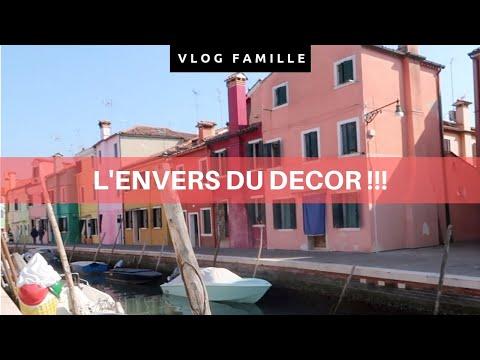 VENISE et L'ENVERS DU DECOR BLOGUEUSE - VLOG FAMILLE 14/03/2019