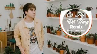 Cô Ấy Đã Từng Remix - Shine Thành Anh | Official Lyric Audio