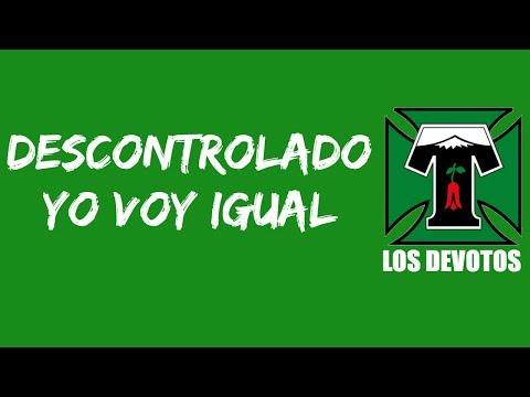 """""""Descontrolado yo voy igual"""" Barra: Los Devotos • Club: Deportes Temuco"""