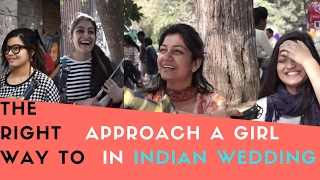 """Delhi Girls on """"How to Approach Girls in Indian Wedding"""" 