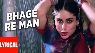 Bhage Re Man Lyrical Video | Chameli | Sunidhi Chauhan | Kareena Kapoor, Rahul Bose