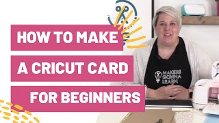 How To Make A Cricut Card For Beginners
