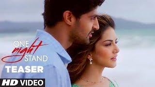 One Night Stand (Teaser) Latest Movie | Sunny Leone, Tanuj Virwani | T-Series
