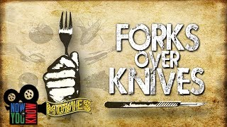 Forks Over Knives - Now You Know Movies!