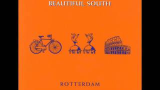 The Beautiful South - Rotterdam [High Quality]