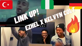 Kelvyn Colt & Ezhel - LINK UP | THIS IS STRAIGHT FIRE!!! A TURKISH AND NIGERIAN ARTISTE ON A SONG!!!
