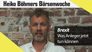 Brexit Folgen: Heiko Böhmer fasst aktuelle Entwicklung zusammen