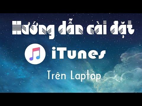 Hướng dẫn tải và cài đặt phần mềm iTunes