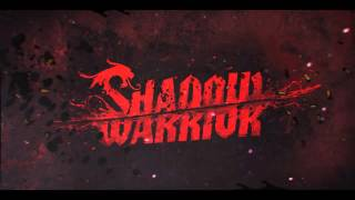 A Moment Of Calm - 5 - Shadow Warrior 2013 OST