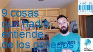 9 Cosas Que Nadie Entiende De Los Gallegos