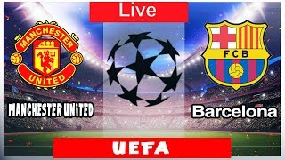Live Barcelona Vs Manchester United - UEFA - 2019/4/10