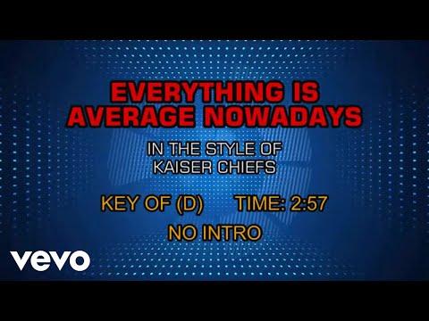 Kaiser Chiefs - Everything Is Average Nowadays (Karaoke)