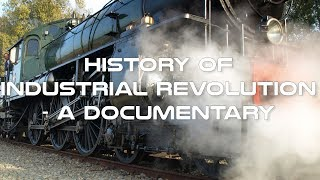 History Of Industrial Revolution Documentary