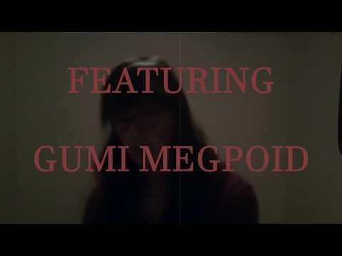 【GUMI English】 A Song By Gumi Megpoid 【Vocaloid Original】