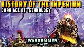 History of the Imperium: Dark Age of Technology (Cybernetic Revolt, Men of Iron) | Warhammer 40,000