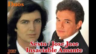 Duos  Insaciable Amante. Sesto / Jose Jose